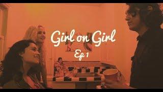 "Girl on Girl - Ep 1 - ""Assumptions"" ft Blu Hunt"