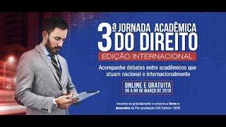 3ª Jornada Acadêmica do Direito da Pós Estácio - CERS   Dia 02 - Robério Nunes e Jorge Morais