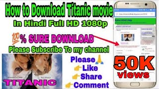 How to Download Titanic Full movie Hindi 1080p HD