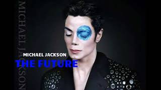 Michael Jackson - The Future (Unreleased album)