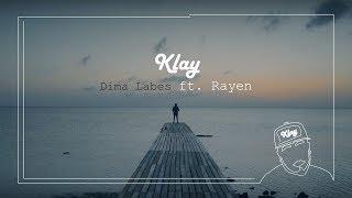 Klay - Dima Labes ft. Rayen
