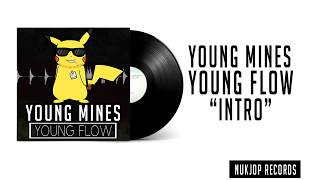 Young Mines - Intro (Young Flow)