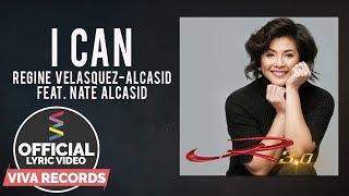 Regine Velasquez-Alcasid feat. Nate Alcasid — I Can [Official Lyric Video]