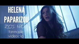 Helena Paparizou - Zoi Mou (Fanmade VideoClip)