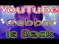 Gabbar is back for Music youtuber ||Beware||