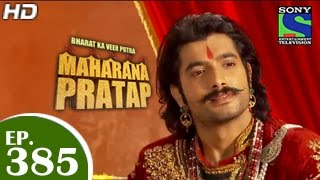 Bharat Ka Veer Putra Maharana Pratap - महाराणा प्रताप - Episode 385 - 19th March 2015