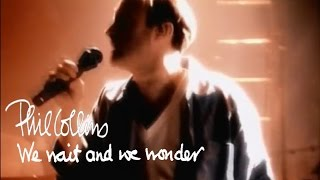 Phil Collins  We Wait And We Wonder Official Music Video