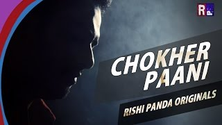 CHOKHER PAANI | RISHI PANDA