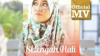 Ainan Tasneem - Setengah Hati (Official Music Video Full HD)
