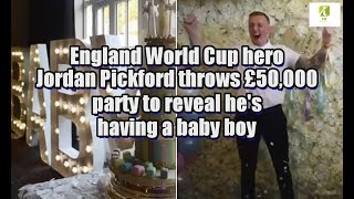 England World Cup hero Jordan Pickford throws £50,000 party to reveal he