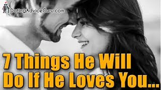 7 Things a man will do if he loves you
