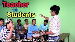 teacher vs student new funny video 2018 Devil's home bd