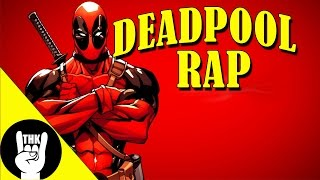 DEADPOOL RAP | TEAMHEADKICK