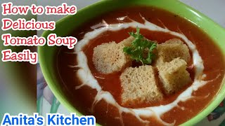 Tomato soup Recipe | टमाटर के सूप की विधि | Best way to make Perfect tomato soup