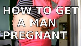 How To Get A Man Pregnant