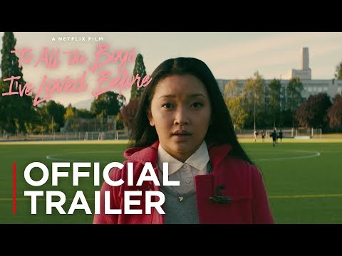Xxx Mp4 To All The Boys I Ve Loved Before Official Trailer HD Netflix 3gp Sex