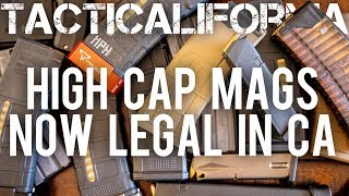 HIGH CAPACITY MAGAZINES ARE NOW LEGAL IN CALIFORNIA!!