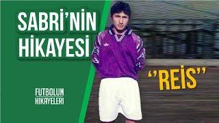Sabri Sarıoğlu'nun Hikayesi   ''Türk Futbolu'nun Reis'i''   #FutbolunHikayeleri