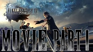Final Fantasy XV - Full Movie All cutscenes [Japanese Dub][English Sub][Part I][HD]