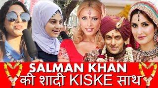 Salman किसे करेंगे शादी Iulia Vantur या Katrina Kaif? | भाईजान के FANS का रिएक्शन