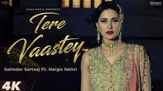 Nargis Fakhri New Hindi Song - Tere Vaastey | Satinder Sartaaj | Latest Romantic Song 2018