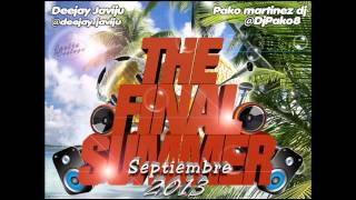 13 - Deejay Javiju & Pako Martinez Dj - The final summer 2013