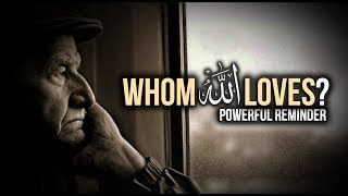 Whom Allah Loves Most? | Powerful Reminder