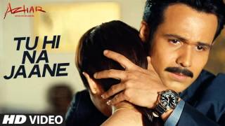 Tu Hi Na Jaane Full HD Video Song – AZHAR Movie 2016