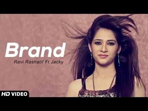 Xxx Mp4 Brand Ravi Rashatif Ft Jacky New Punjabi Songs 2014 Official HD 3gp Sex