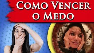 COMO VENCER O MEDO - COMO SUPERAR O MEDO - POR PAULA PIRES
