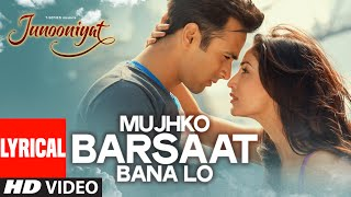Mujhko Barsaat Bana Lo Full Song with Lyrics | Junooniyat | Pulkit Samrat, Yami Gautam | T-Series
