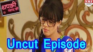 Thapki Pyaar Ki - 1st November 2016 | Uncut Episode