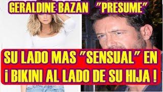 GERALDINE BAZAN presume SU LADO mas SENSUAL en TRAJE de BAÑO al LADO DE SU HIJA