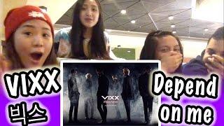 [MV REACTION] -- VIXX ヴィックス 빅스 -- DEPEND ON ME