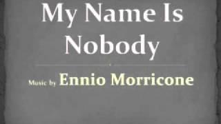 My Name Is Nobody 01. My Name Is Nobody