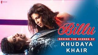 Billu | Behind The Scenes of Song Khudaya Khair | Lara Dutta, Priyanka Chopra, Shah Rukh Khan