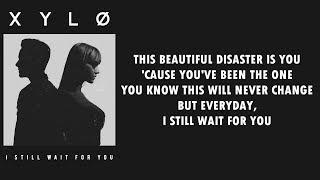 XYLØ - I Still Wait For You (Lyrics)