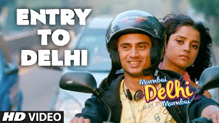 Exclusive: 'Entry To Delhi' Video Song | Mumbai Delhi Mumbai | Amandeep Singh Jolly | Sawan Dutta
