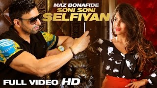 MAZ BONAFIDE | SONI SONI SELFIYAN | FULL VIDEO | JASMIN WALIA | HD