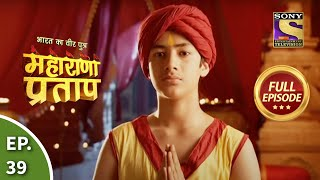 Bharat Ka Veer Putra - Maharana Pratap - Episode 39 - 31st July 2013