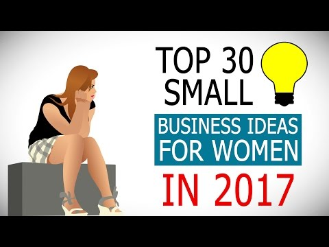 Top 30 Best Small Business Ideas for Women in 2017
