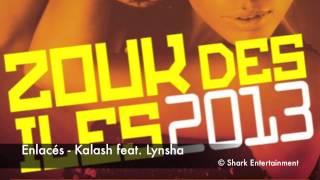 Enlacés - Kalash feat. Lynsha - Zouk Des Îles 2013 Officiel