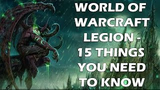 World of Warcraft: Legion - 15 BEST NEW Features You NEED To Know