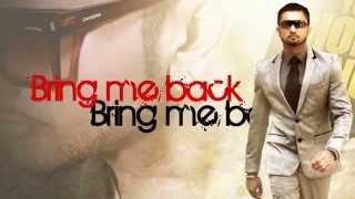 Bring Me Back-Yo Yo Honey Singh