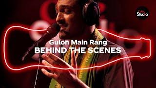 Coke Studio Season 12   Gulon Main Rang   BTS   Ali Sethi with Shahzad Ali & Fazal Abbas