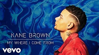 Kane Brown - My Where I Come From (Audio)