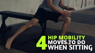 4 Hip Mobility Moves To Do When Sitting