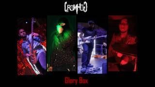 CROMHOG - Glory Box  Portishead Cover