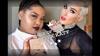 First Impressions: Dose of Colors Desi X Katy
