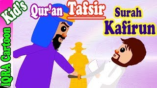 Surah Kafirun  | Stories from the Quran Ep. 06 | Quran For Kids | Tafsir For Kids